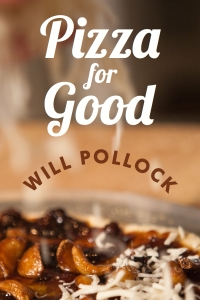 """Pizza for Good"" by Will Pollock"